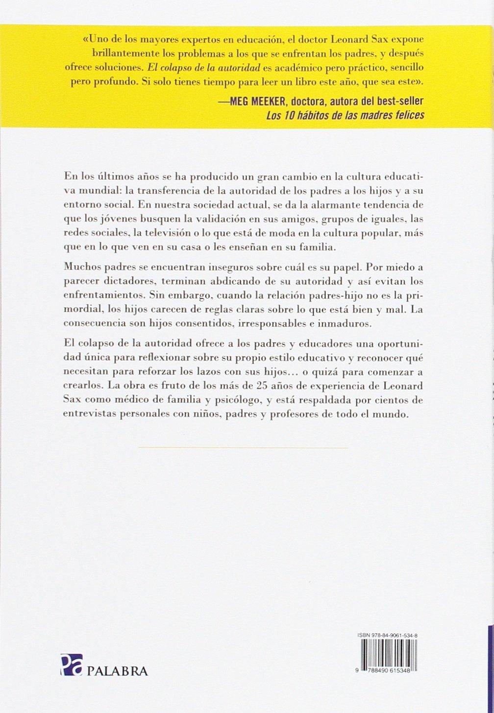 El colapso de la autoridad. Cómo no abdicar ante la dictadura de las redes  y de la presión social Educación y familia: Amazon.es: Leonard Sax, Diego  Pereda ...