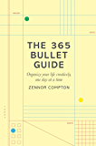The 365 Bullet Guide: Organize Your Life Creatively, One Day at a Time (English Edition)