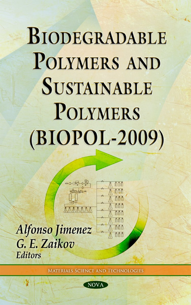 Biodegradable Polymers & Sustainable Polymers BIOPOL-2009 ...