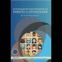 Os Fundamentos Constitucionais do Direito à Diversidade (Coleção Direito e Diversidade Livro 2)