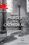From Murder To A Cathedral: (Writing as JJ Marric) (Gideon of Scotland Yard)