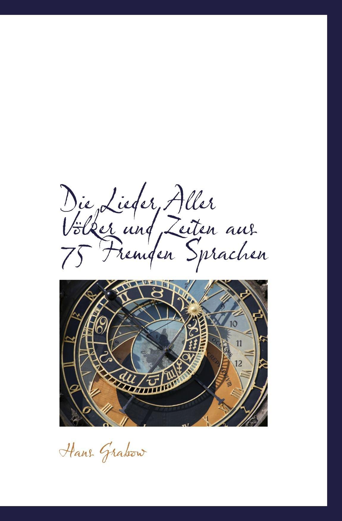 Read Online Die Lieder Aller Völker und Zeiten aus 75 Fremden Sprachen (German Edition) pdf epub