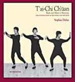 T'ai-Chi Ch'uan (Wu Style): Body And Mind In Harmony -- The Integration Of Meaning And Method