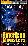 True Crime: American Monsters Vol. 9: 12 Horrific American Serial Killers (Serial Killers US)