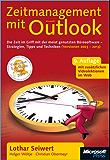 Zeitmanagement mit Microsoft Outlook, 9. Auflage für Outlook 2003 bis 2013