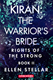 Kiran: The Warrior's Bride: A Brave Woman's Struggle for Freedom (Rights of the Strong Book 2)