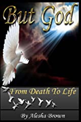 But God: From Death to Life Kindle Edition