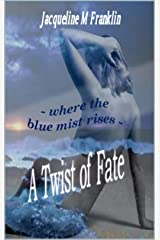 A Twist OF Fate: Where The Blue Mist Rises Kindle Edition