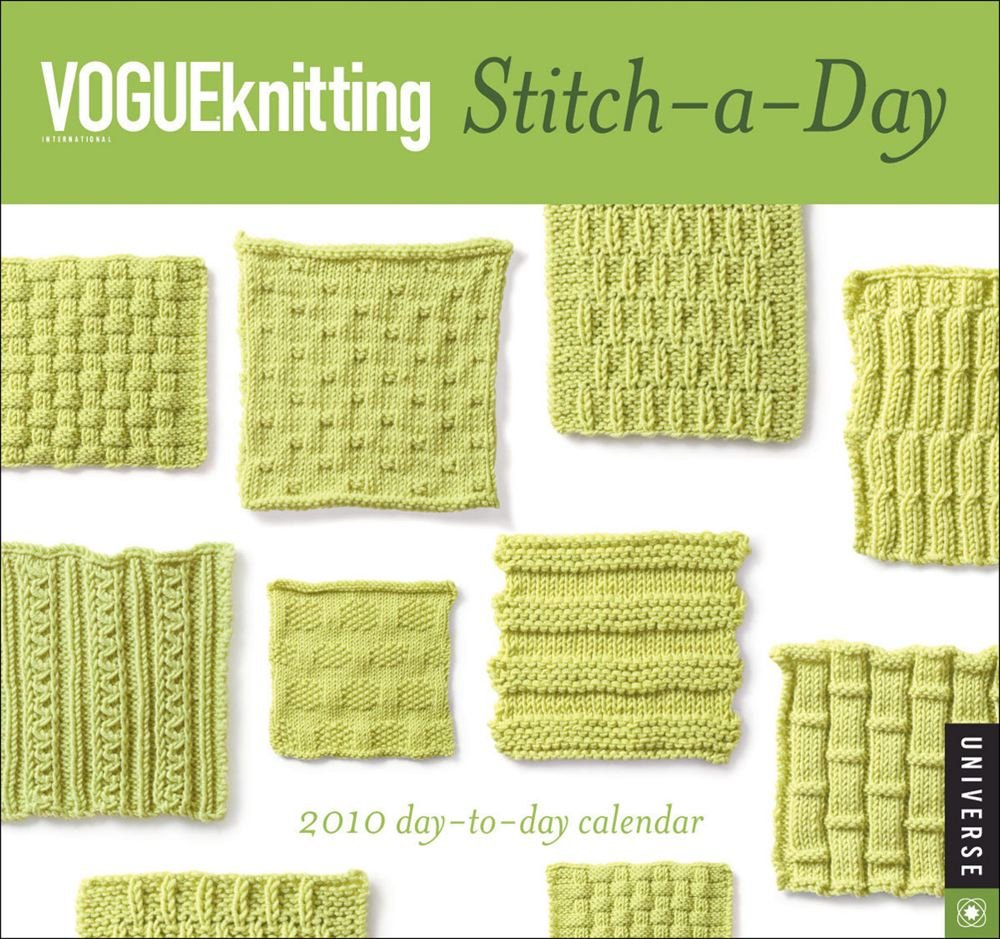 Vogue Knitting Stitch A Day : Cheapest copy of Vogue Knitting Stitch-a-Day: 2010 Calendar by Universe Publi...
