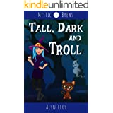 Tall, Dark and Troll: A Witch & Ghost Mystery (Mystic Brews Mysteries Book 2)