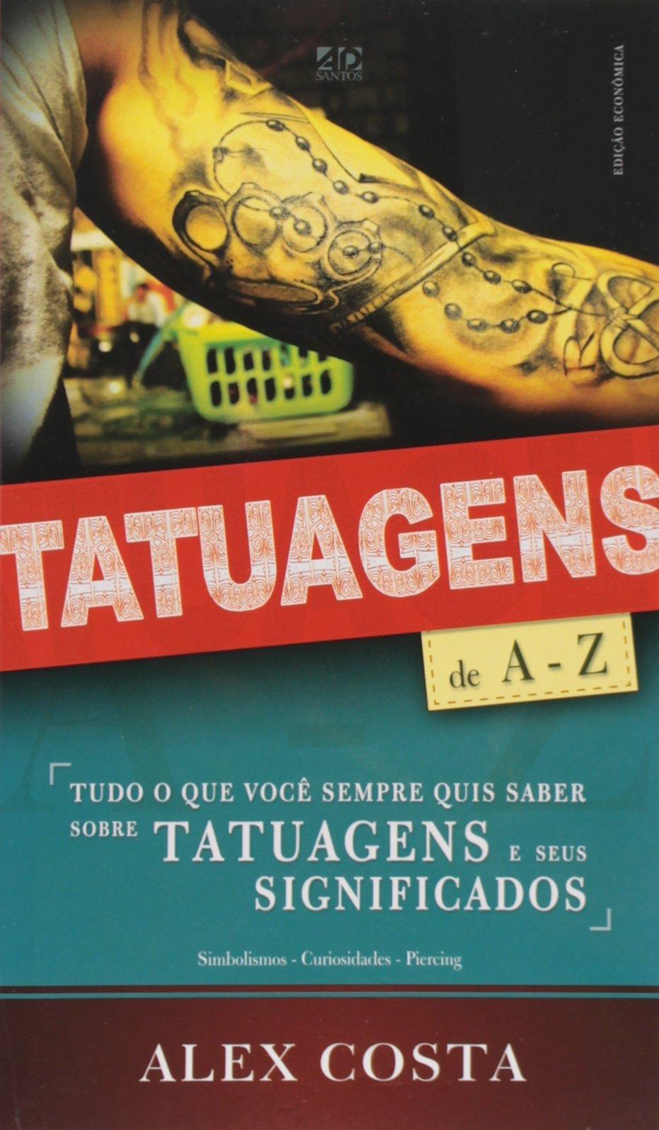 Tatuagens de A - Z - Edicao de Bolso: Alex Costa: 9788574592978: Amazon.com: Books