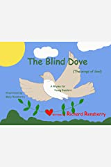 The Blind Dove: The Wings of God (QuickTurtle Books Presents Rhyme for Young Readers Series) Kindle Edition