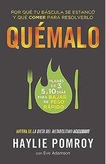 Quémalo: Por qué tu báscula se estancó y qué comer para resolverlo (Spanish Edition