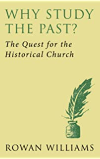 Interpreting Christian History: The Challenge of the Churches Past