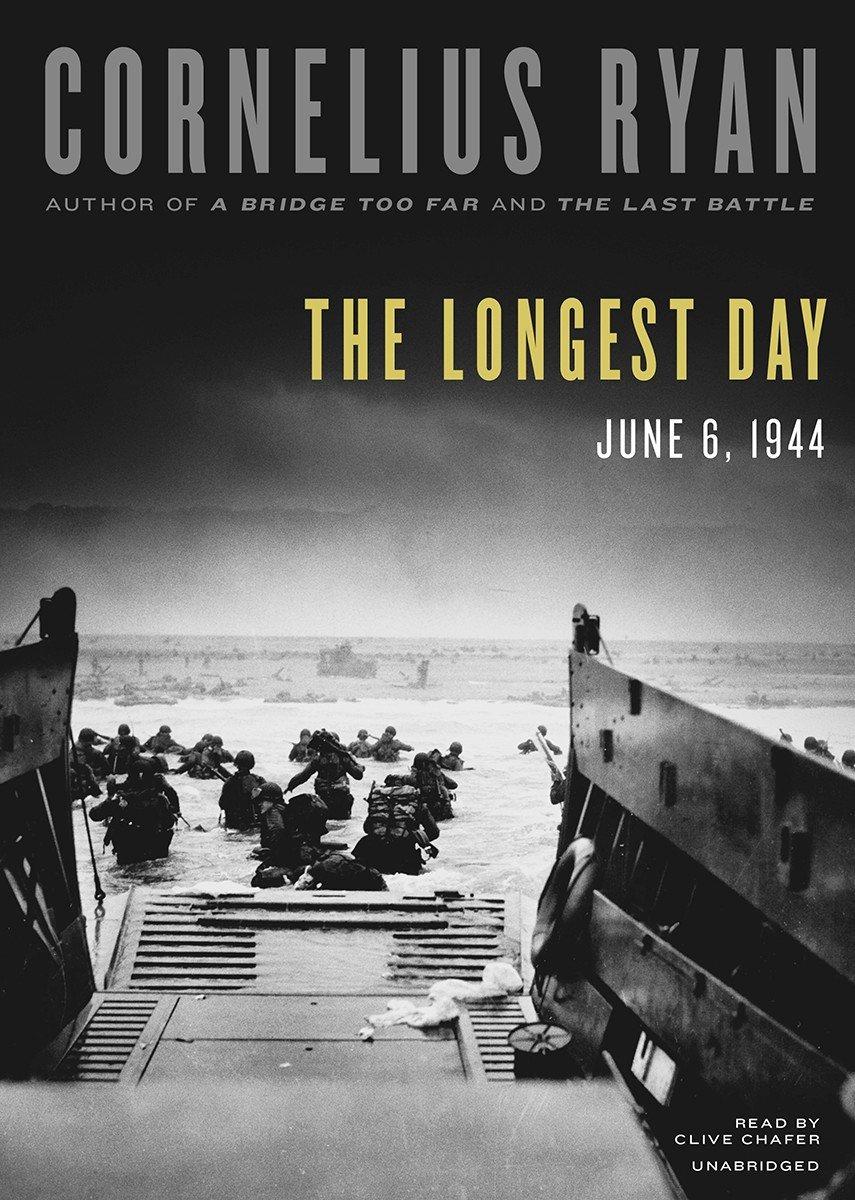 amazon the longest day june 6 1944 cornelius ryan clive
