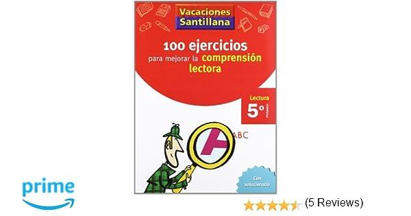 Vacaciónes Santillana 100 Ejercicio Para Mejorar La Comprension Lectora 5 Lectura PriMaría - 9788429409239: Amazon.es: Varios autores: Libros