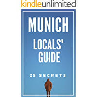 MUNICH 25 Secrets - The Locals Travel Guide  For Your Trip to Munich 2019: Skip the tourist traps and explore like a local
