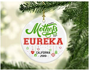 Ornaments For Mom And Daughter, Wife- Personalized Hometown State - Happy Mother's Day Eureka California CA Distance relationship Gifts Decoration Ornament Ceramic 3 Inches White