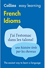 Easy Learning French Idioms: Trusted support for learning (Collins Easy Learning) Kindle Edition
