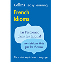 Easy Learning French Idioms (Collins Easy Learning French) (French Edition)
