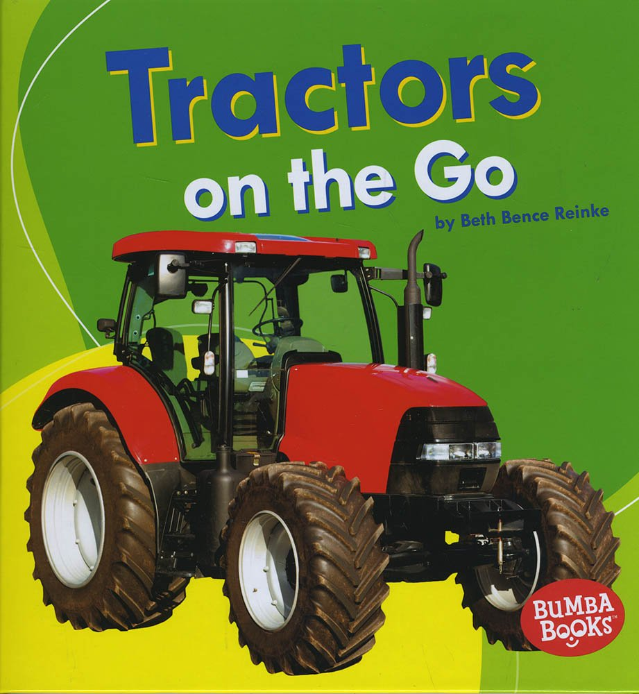 Tractors on the Go (Machines That Go)