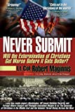 Never Submit: Will the Extermination of Christians Get Worse Before It Gets Better?