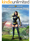The Most Important Thing (Golden Century Book 2)