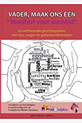 Vader, maak ons één. Manifest voor eenheid. (Dutch Edition) Kindle Edition