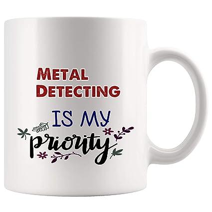 My Piority Metal Detecting Mug Coffee Cup Tea Mugs Gift | Fist All Kid Son Daughter