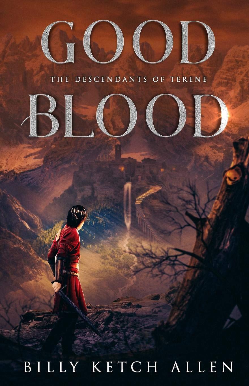 Image result for Billy Allen'sGood Blood: (The Descendants of Terene, Book 1)