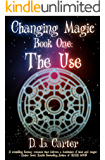 The Use of Changing Magic