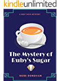 The Mystery of Ruby's Sugar (Ruby Dove Mysteries Book 1)