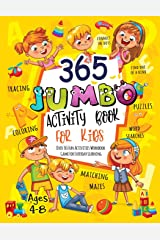 365 Jumbo Activity Book for Kids Ages 4-8: Over 365 Fun Activities Workbook Game For Everyday Learning, Coloring, Dot to Dot, Puzzles, Mazes, Word Search and More! Paperback