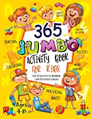 365 Jumbo Activity Book for Kids Ages 4-8: Over 365 Fun Activities Workbook Game For Everyday Learning, Coloring, Dot to Dot
