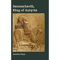 Sennacherib, King of Assyria: 24