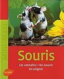 Les souris : Les connaître, les nourrir, les soigner