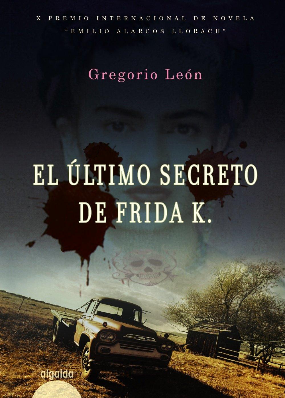 El último secreto de Frida Algaida Literaria - Premio Emilio ...