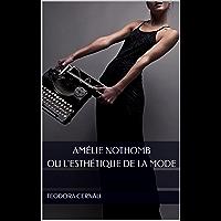 Amélie Nothomb ou l'esthétique de la mode (French Edition)