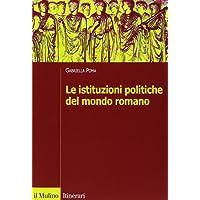 Le istituzioni politiche del mondo romano