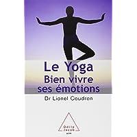 Le Yoga : Bien vivre ses émotions