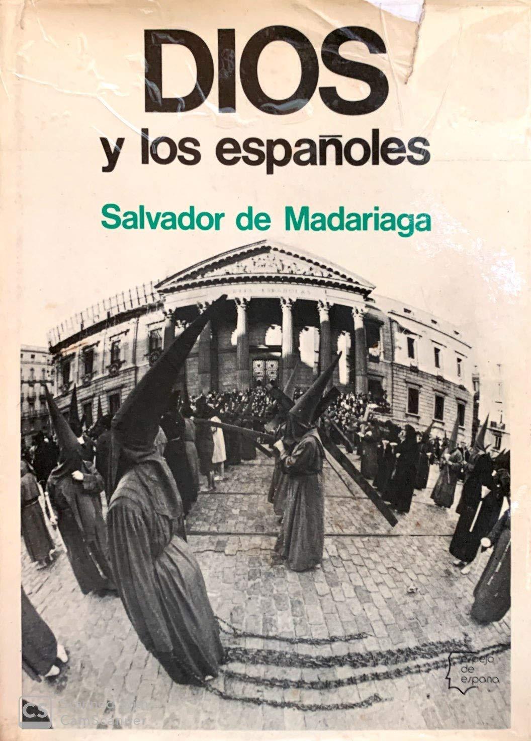 Dios y los españoles (Espejo de España): Amazon.es: Madariaga, Salvador de: Libros en idiomas extranjeros