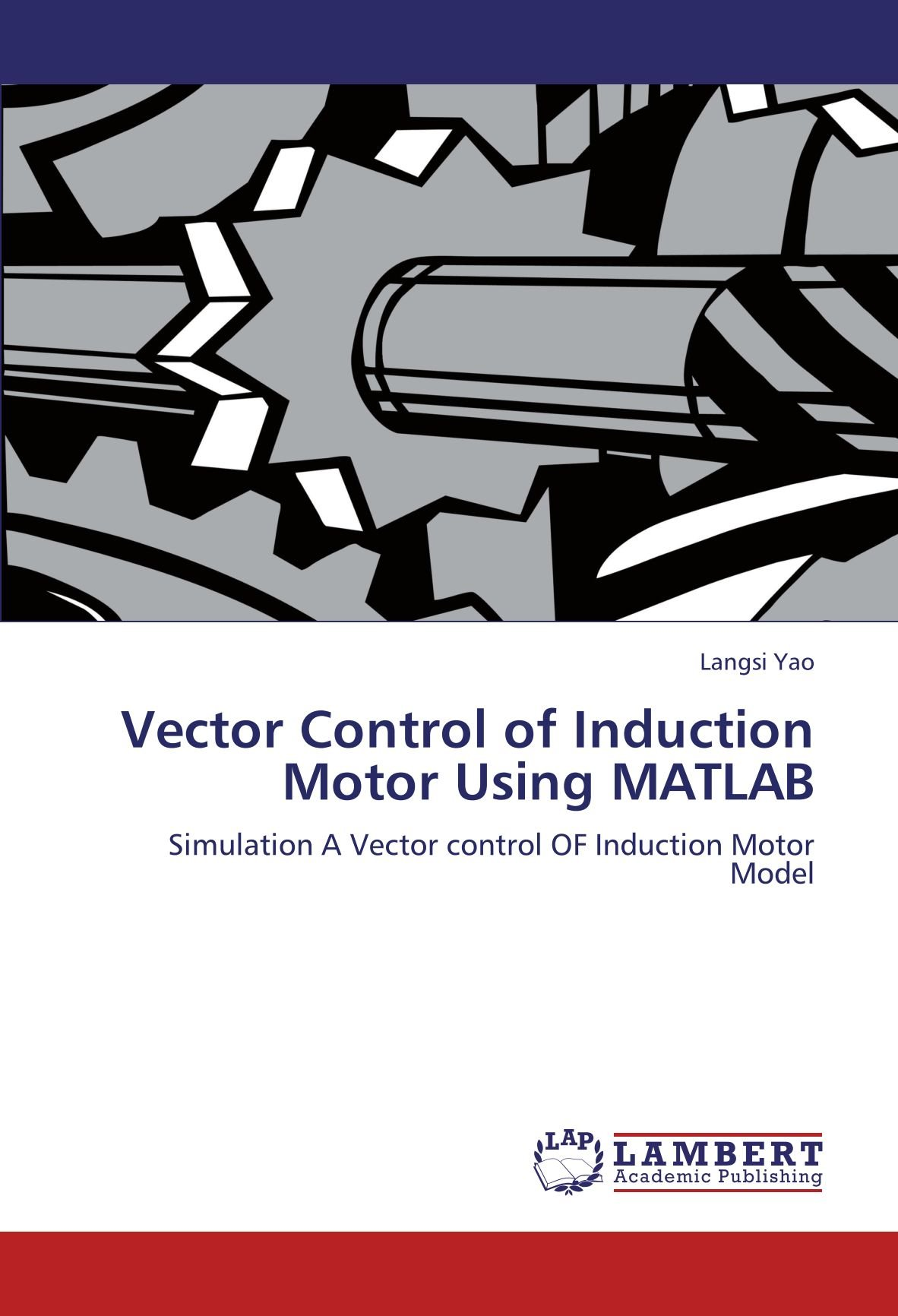 Buy Vector Control of Induction Motor Using MATLAB Book Online at