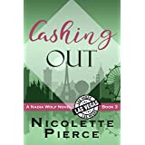 Cashing Out: A hilarious and spicy mystery adventure (Nadia Wolf Book 3)