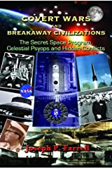 Covert Wars and Breakaway Civilizations: The Secret Space Program, Celestial Psyops and  Hidden Conflicts Paperback