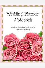 "Wedding Planner Notebook: All of the Checklists You'll Need to Plan Your Wedding, Large Size 8 1/2 x 11"" Book of Wedding Planning Checklists in a Soft, Matte Finish. Organize Yourself on a Budget! Paperback"