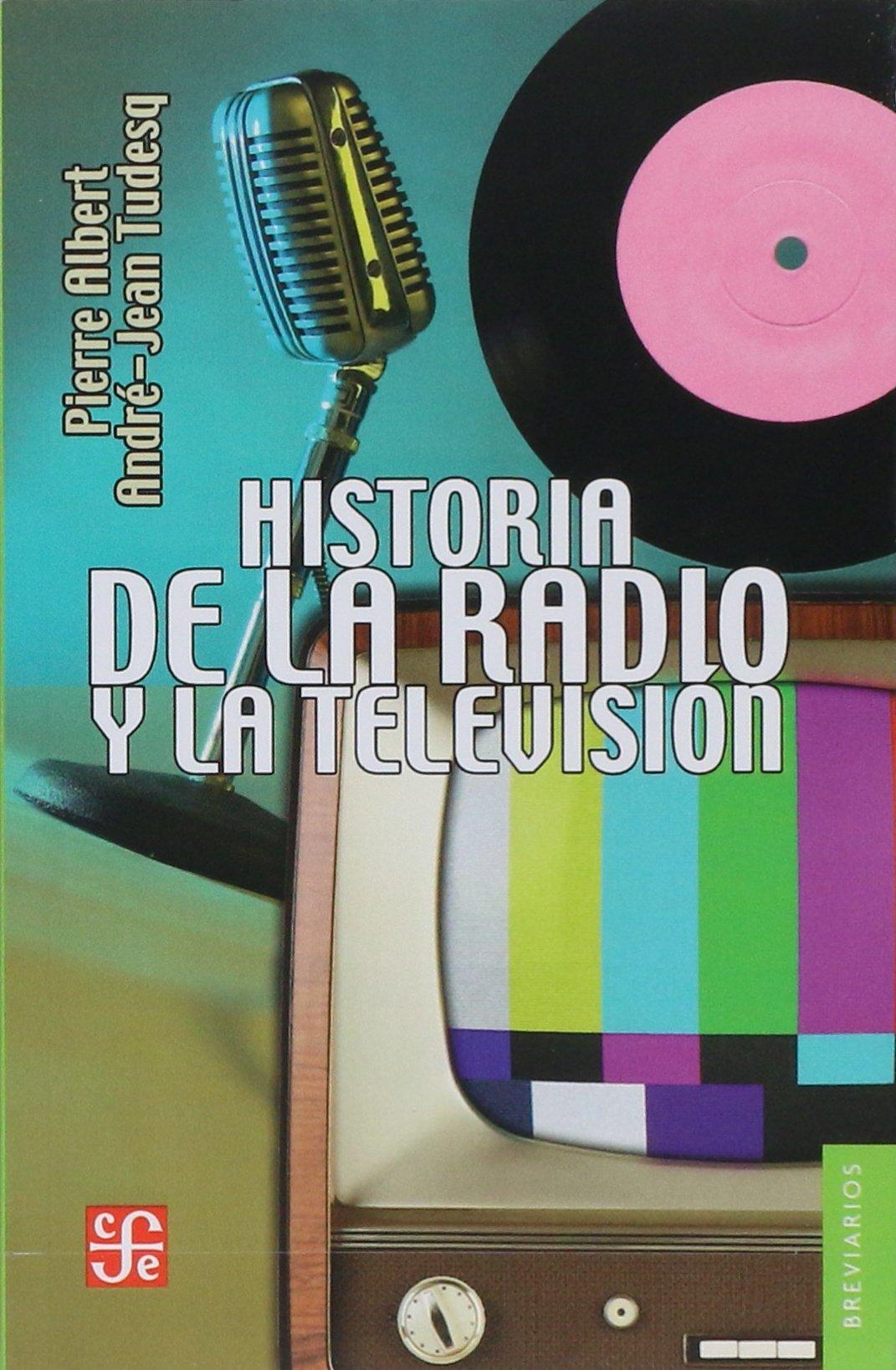 Historia de la radio y la television: Amazon.es: Albert, Pierre: Libros