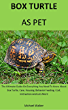 Box Turtle As Pet: The Ultimate Guide On Everything You Need To Know About Box Turtle, Care, Housing, Behavior Feeding, Cost, Interaction And Lots More