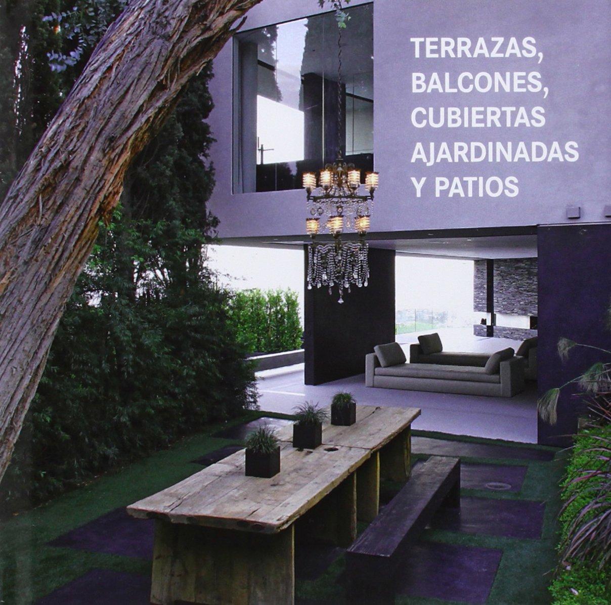 Terrazas Balcones Cubiertas Ajardinadas Y Patiosterraces Balconies - Cubiertas-de-terrazas