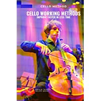 Cello working methods: Cello method - improve faster in less time