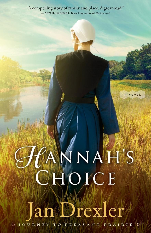 Hannah's Choice (Journey to Pleasant Prairie): Amazon.co.uk: Jan Drexler:  9780800726560: Books